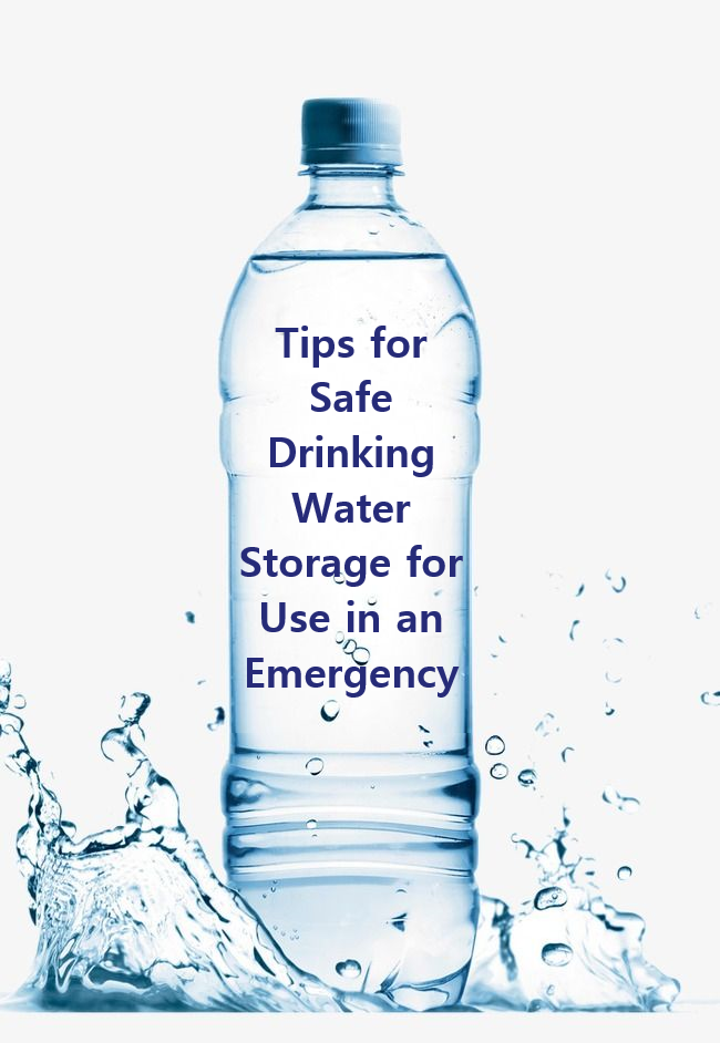tips for safe drinking water storage for use in an emergency